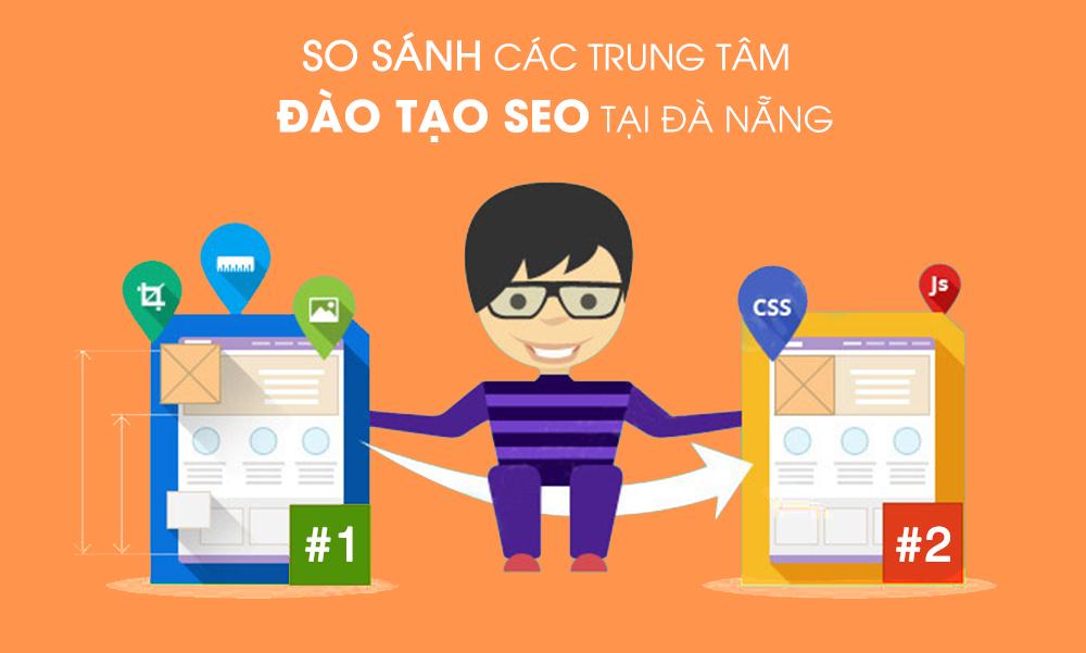 So sánh trung tâm đào tạo SEO tại Đà Nẵng