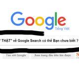 """90% """"SỰ THẬT"""" về Google Search có thể Bạn chưa biết ?"""