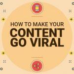 """7 YẾU TỐ làm cho content của Bạn """"GOING VIRAL"""""""