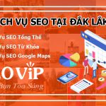 Dịch vụ SEO tại Đắk Lắk – Seo website lên top hàng nghìn từ khóa