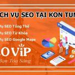 Dịch vụ SEO tại Kon Tum – Seo website lên TOP hàng nghìn từ khóa