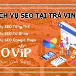 Dịch vụ SEO tại Trà Vinh – Seo website lên top hàng nghìn từ khóa