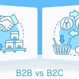 B2B và B2C là gì? Phân biệt mô hình B2B và B2C
