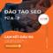 Đào tạo SEO từ A – Z chuyên nghiệp, giá rẻ【Bao Đầu Ra】